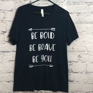 """""""Be Bold. Be Brave. Be You."""" Unisex Navy T-shirt"""